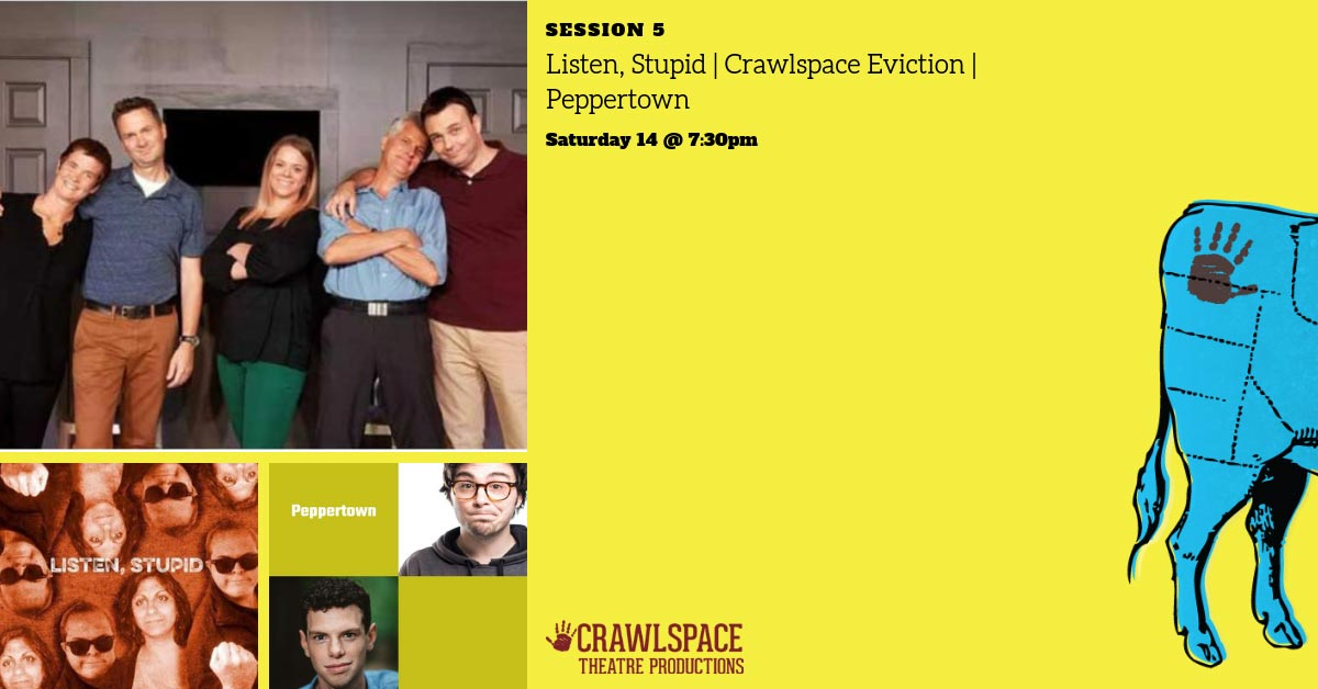 Listen, Stupid – Crawlspace Eviction & Peppertown | Session 5 – Saturday at 7:30p